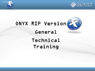 ONYX RIP Version