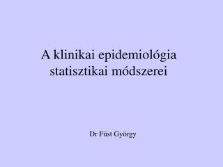 A klinikai epidemiológia statisztikai módszerei