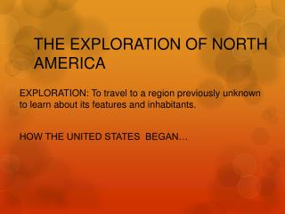 THE EXPLORATION OF NORTH AMERICA