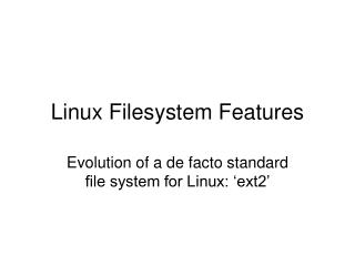 Linux Filesystem Features