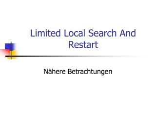 Limited Local Search And Restart