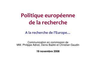 Politique européenne de la recherche A la recherche de l'Europe…