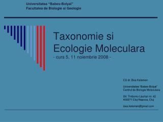 Taxonomie si Ecologie Moleculara - curs 5, 11 noiembrie 2008 -