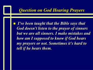 Question on God Hearing Prayers
