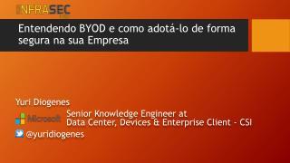 Entendendo  BYOD e  como a dotá -lo de forma  segura na sua Empresa