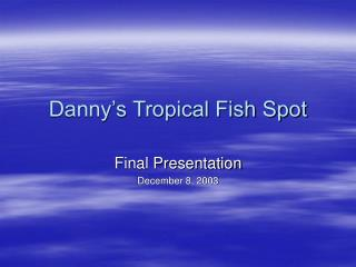 Danny's Tropical Fish Spot