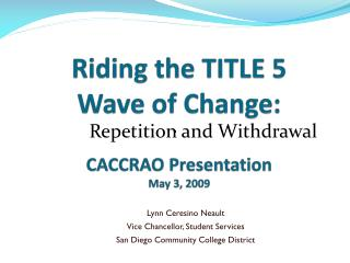 Riding the TITLE 5 Wave of Change: CACCRAO Presentation May 3, 2009