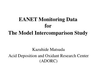EANET Monitoring Data  for  The Model Intercomparison Study