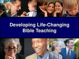 Developing Life-Changing  Bible Teaching