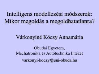Intelligens modellezési módszerek: Mikor megoldás a megoldhatatlanra?