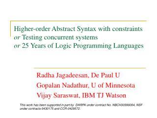Radha Jagadeesan, De Paul U Gopalan Nadathur, U of Minnesota Vijay Saraswat, IBM TJ Watson