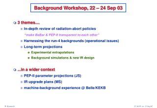 Background Workshop, 22 – 24 Sep 03