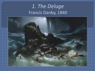 1. The Deluge Francis Danby, 1840