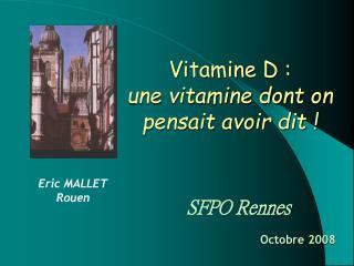 Vitamine D : une vitamine dont on pensait avoir dit !