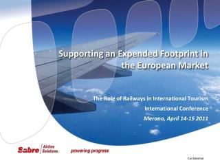 Supporting an Expended Footprint in the European Market