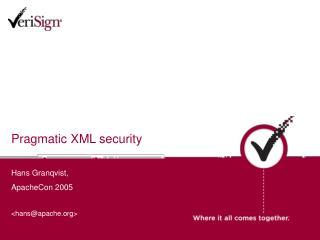Pragmatic XML security