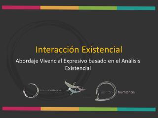 Interacción Existencial