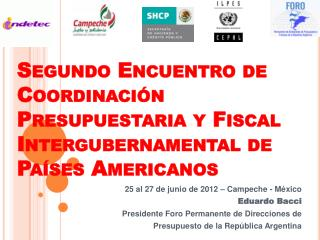 25 al 27 de junio de 2012 – Campeche - México Eduardo Bacci