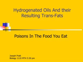 Hydrogenated Oils And their Resulting Trans-Fats