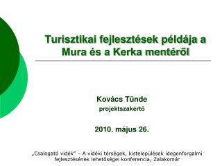 Turisztikai fejlesztések példája a Mura és a Kerka mentéről
