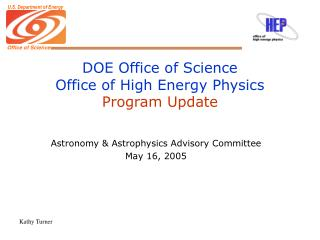DOE Office of Science Office of High Energy Physics Program Update