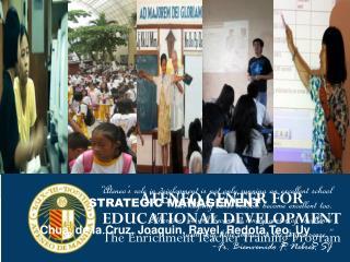 ATENEO CENTER FOR EDUCATIONAL DEVELOPMENT The Enrichment Teacher Training Program