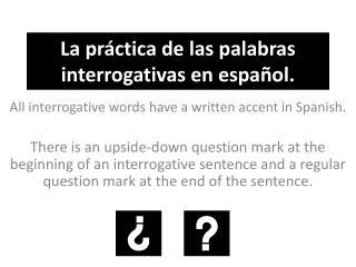 La  práctica  de  las palabras interrogativas  en  espa ñol .