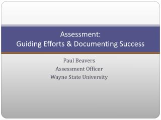 Assessment: Guiding Efforts  Documenting Success