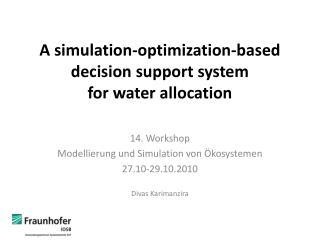 A simulation-optimization-based decision support system  for  water allocation