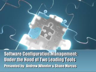 Software Configuration Management:   Under the Hood of Two Leading Tools