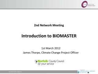 2nd Network Meeting Introduction to BIOMASTER