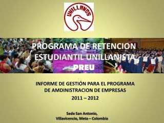 INFORME DE GESTIÓN  PARA EL PROGRAMA DE AMDINISTRACION DE EMPRESAS 2011 – 2012