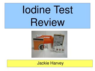 Iodine Test Review