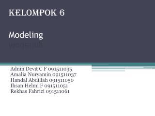 KELOMPOK  6 Modeling