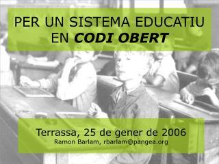 PER UN SISTEMA EDUCATIU EN  CODI OBERT