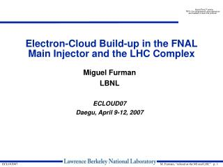 Electron-Cloud Build-up in the FNAL Main Injector and the LHC Complex