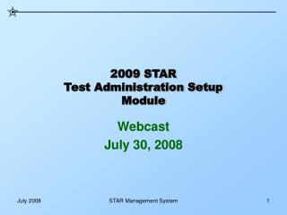 2009 STAR Test Administration Setup Module