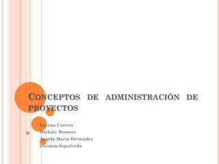 Conceptos de administraci�n de proyectos