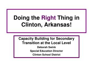 Doing the  Right  Thing in Clinton, Arkansas!