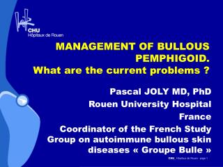 MANAGEMENT OF BULLOUS PEMPHIGOID. What are the current problems
