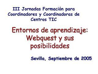 Entornos de aprendizaje: Webquest y sus posibilidades
