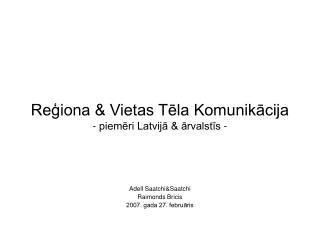 Reģiona & Vietas Tēla Komunikācija - piemēri Latvijā & ārvalstīs -