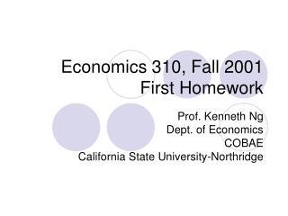 Economics 310, Fall 2001 First Homework
