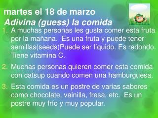 martes  el  18  de  marzo Adivina  (guess) la comida