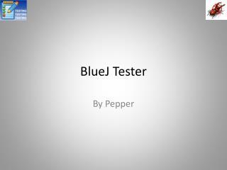 BlueJ Tester