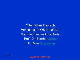 Öffentliches Baurecht Vorlesung im WS 2010/2011 Von Rechtsanwalt und Notar