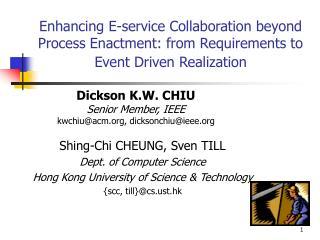Dickson K.W. CHIU Senior Member, IEEE kwchiu@acm, dicksonchiu@ieee