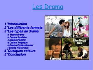 1° introduction 2° Les différents formats 3° Les types de drama      a  Home drama