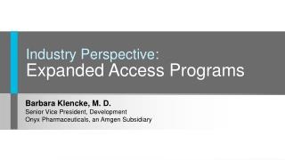 Industry Perspective:  Expanded Access Programs