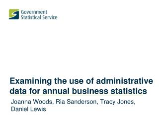 Examining the use of administrative data for annual business statistics